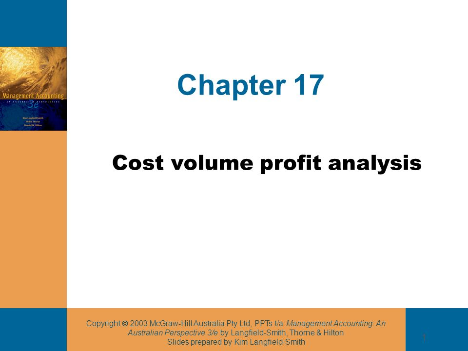 Copyright 2003 McGraw-Hill Australia Pty Ltd, PPTs t/a Management Accounting: An Australian Perspective 3/e by Langfield-Smith, Thorne & Hilton Slides prepared by Kim Langfield-Smith 12 Target net profit A desired profit level determined by management Can be used within the break-even formula