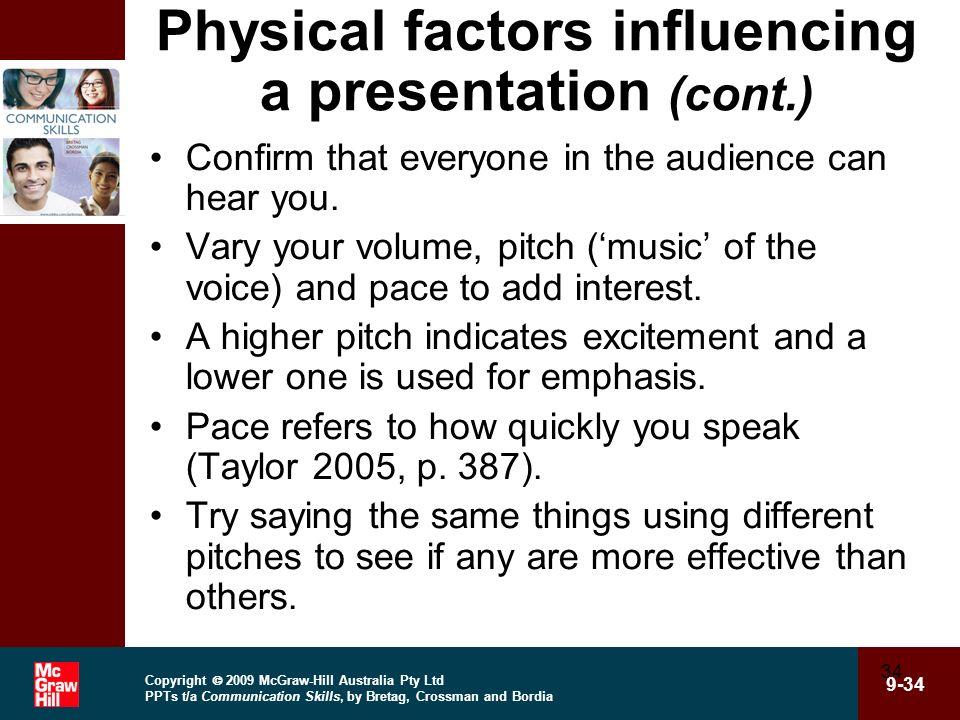 Copyright 2009 McGraw-Hill Australia Pty Ltd PPTs t/a Communication Skills, by Bretag, Crossman and Bordia 9-34 34 Physical factors influencing a pres