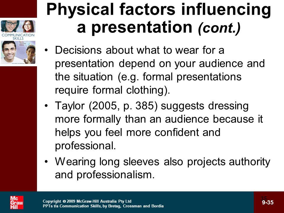 Copyright 2009 McGraw-Hill Australia Pty Ltd PPTs t/a Communication Skills, by Bretag, Crossman and Bordia 9-35 35 Physical factors influencing a pres