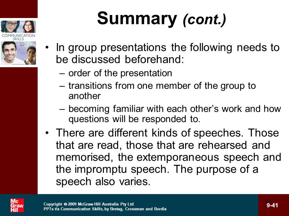 Copyright 2009 McGraw-Hill Australia Pty Ltd PPTs t/a Communication Skills, by Bretag, Crossman and Bordia 9-41 41 Summary (cont.) In group presentati