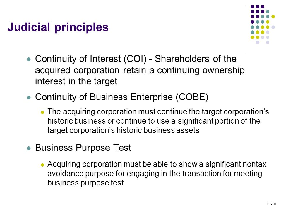 19-10 Continuity of Interest (COI) - Shareholders of the acquired corporation retain a continuing ownership interest in the target Continuity of Busin