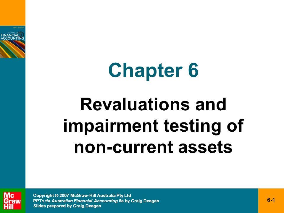 6-1 Copyright 2007 McGraw-Hill Australia Pty Ltd PPTs t/a Australian Financial Accounting 5e by Craig Deegan Slides prepared by Craig Deegan Chapter 6