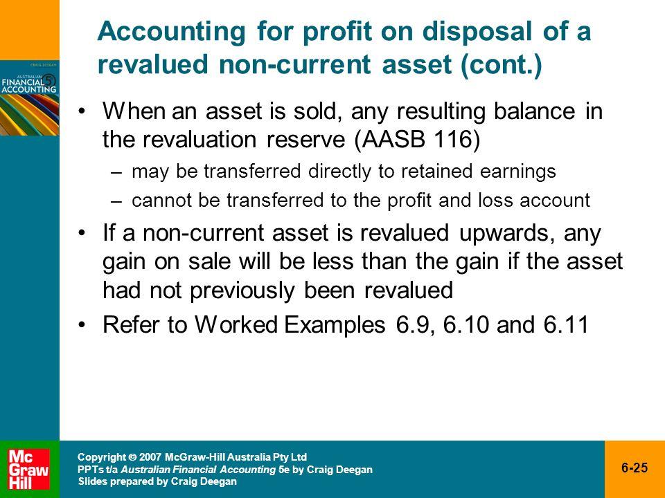 6-25 Copyright 2007 McGraw-Hill Australia Pty Ltd PPTs t/a Australian Financial Accounting 5e by Craig Deegan Slides prepared by Craig Deegan Accounti