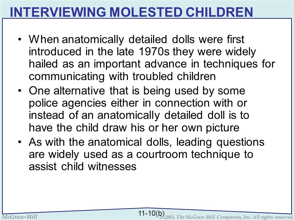 McGraw-Hill © 2003, The McGraw-Hill Companies, Inc. All rights reserved. INTERVIEWING MOLESTED CHILDREN When anatomically detailed dolls were first in