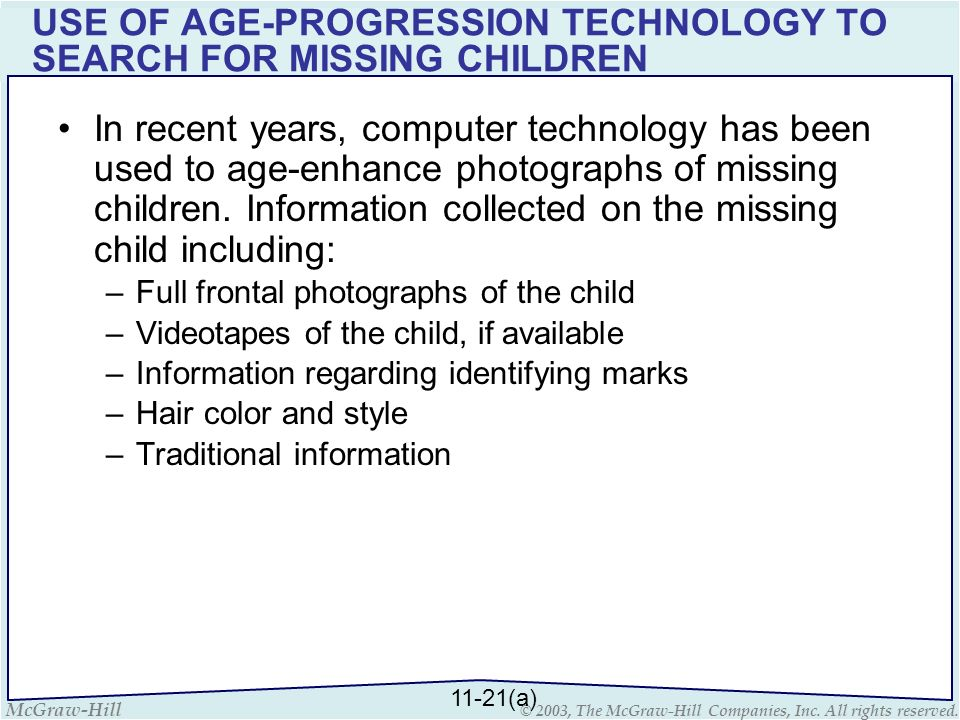 McGraw-Hill © 2003, The McGraw-Hill Companies, Inc. All rights reserved. USE OF AGE-PROGRESSION TECHNOLOGY TO SEARCH FOR MISSING CHILDREN In recent ye