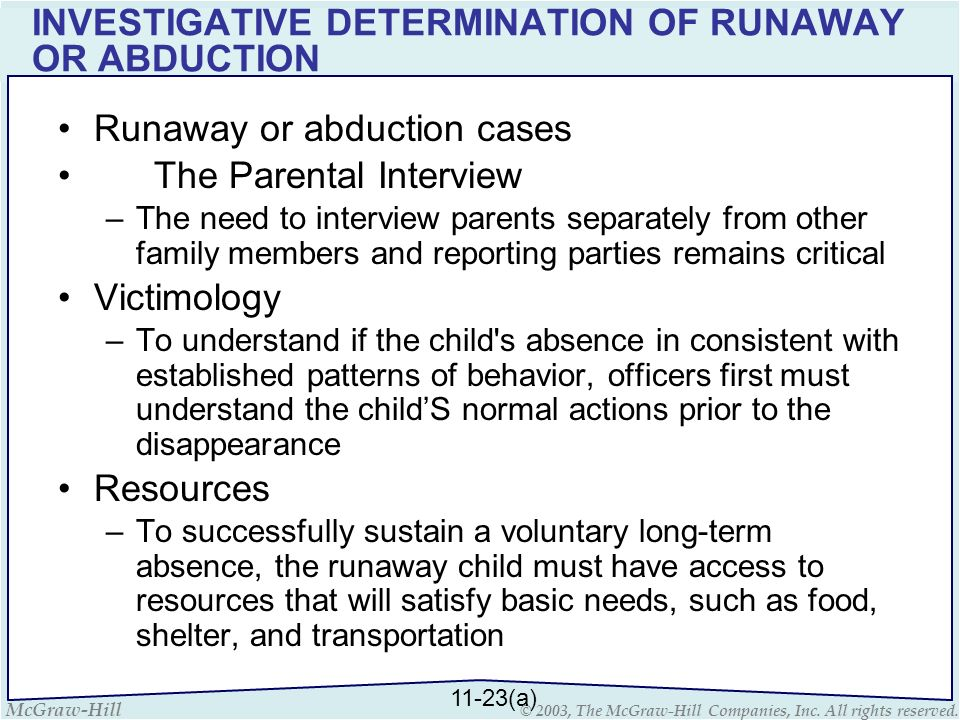 McGraw-Hill © 2003, The McGraw-Hill Companies, Inc. All rights reserved. INVESTIGATIVE DETERMINATION OF RUNAWAY OR ABDUCTION Runaway or abduction case