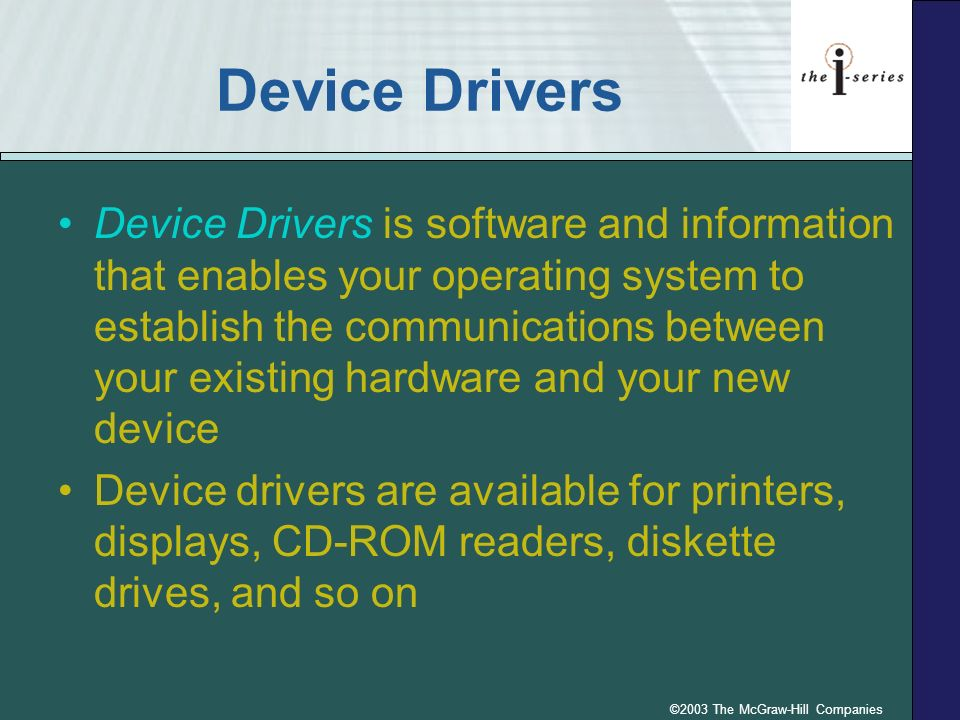 ©2003 The McGraw-Hill Companies Device Drivers – cont.