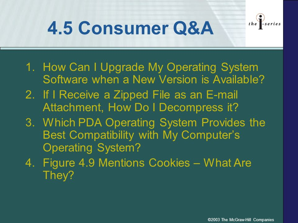 ©2003 The McGraw-Hill Companies 4.5 Consumer Q&A 5.How Often Do I Need to Scan My Hard Disk for Viruses.