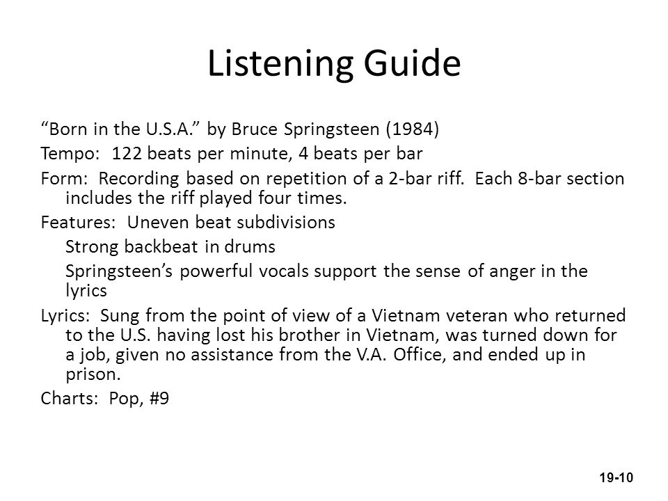 Listening Guide Born in the U.S.A. by Bruce Springsteen (1984) Tempo: 122 beats per minute, 4 beats per bar Form: Recording based on repetition of a 2