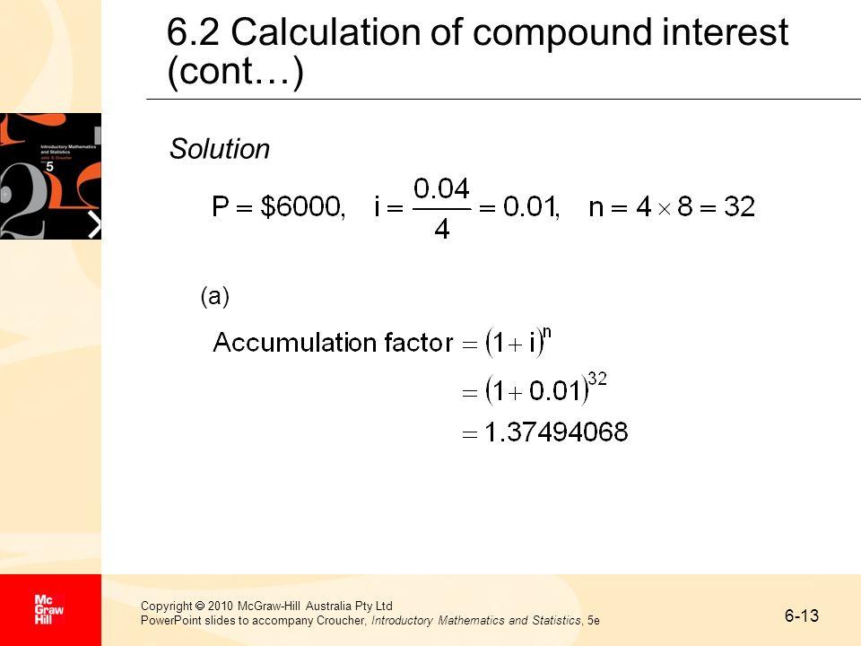 6-13 Copyright 2010 McGraw-Hill Australia Pty Ltd PowerPoint slides to accompany Croucher, Introductory Mathematics and Statistics, 5e 6.2 Calculation