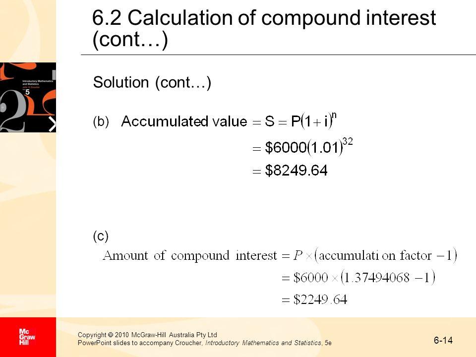 6-14 Copyright 2010 McGraw-Hill Australia Pty Ltd PowerPoint slides to accompany Croucher, Introductory Mathematics and Statistics, 5e 6.2 Calculation