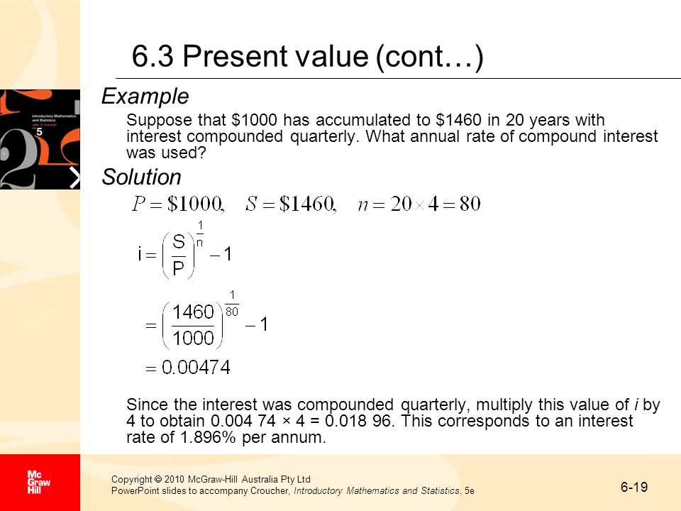 6-19 Copyright 2010 McGraw-Hill Australia Pty Ltd PowerPoint slides to accompany Croucher, Introductory Mathematics and Statistics, 5e 6.3 Present val