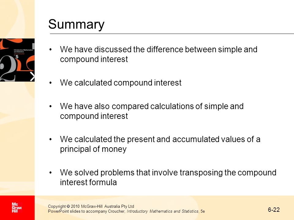 6-22 Copyright 2010 McGraw-Hill Australia Pty Ltd PowerPoint slides to accompany Croucher, Introductory Mathematics and Statistics, 5e Summary We have