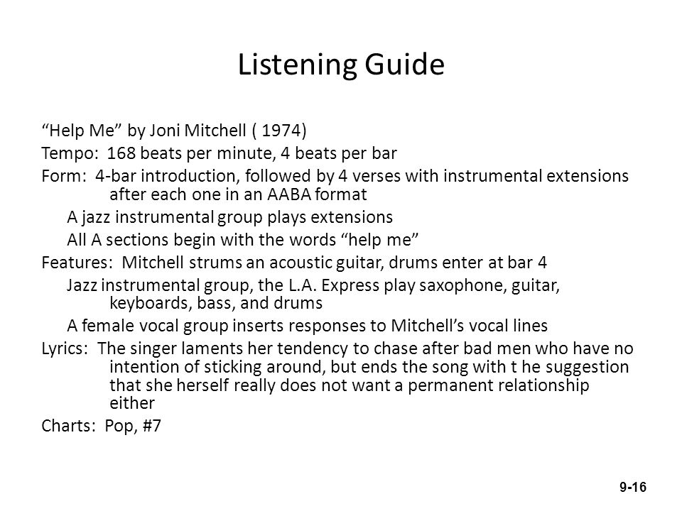 Listening Guide Help Me by Joni Mitchell ( 1974) Tempo: 168 beats per minute, 4 beats per bar Form: 4-bar introduction, followed by 4 verses with inst