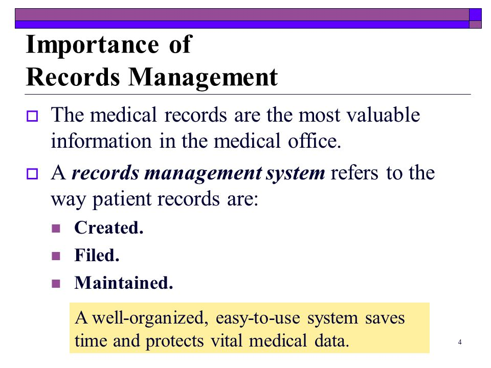 3 Managing the Office Medical Records Objectives (cont.) 10-6 Describe each of the five steps in the filing process. 10-7 Explain the steps to take in