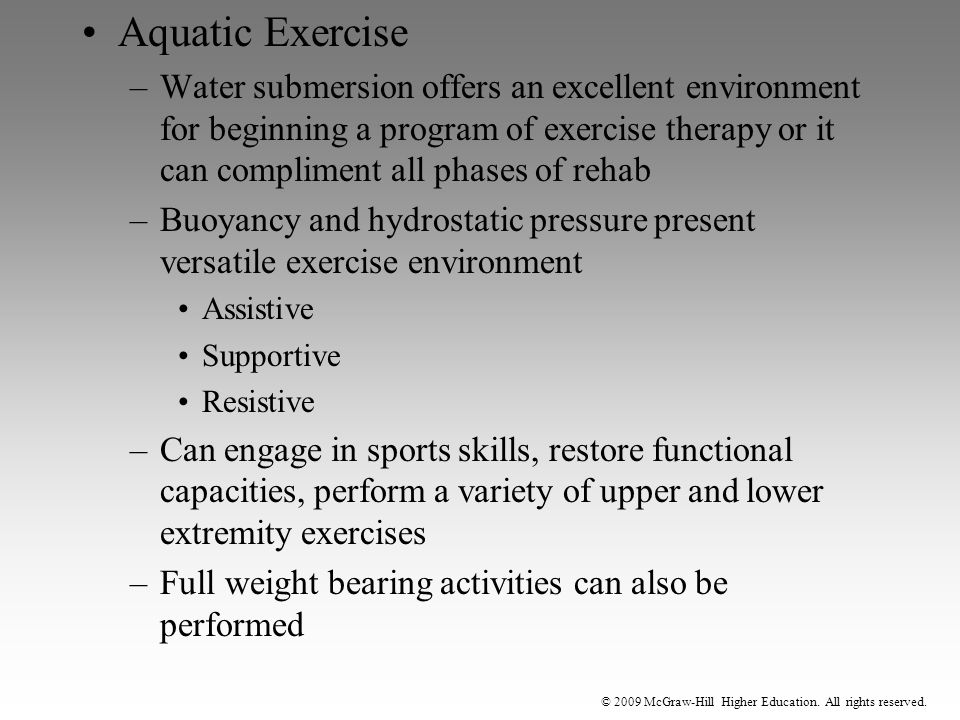 © 2009 McGraw-Hill Higher Education. All rights reserved. Aquatic Exercise –Water submersion offers an excellent environment for beginning a program o