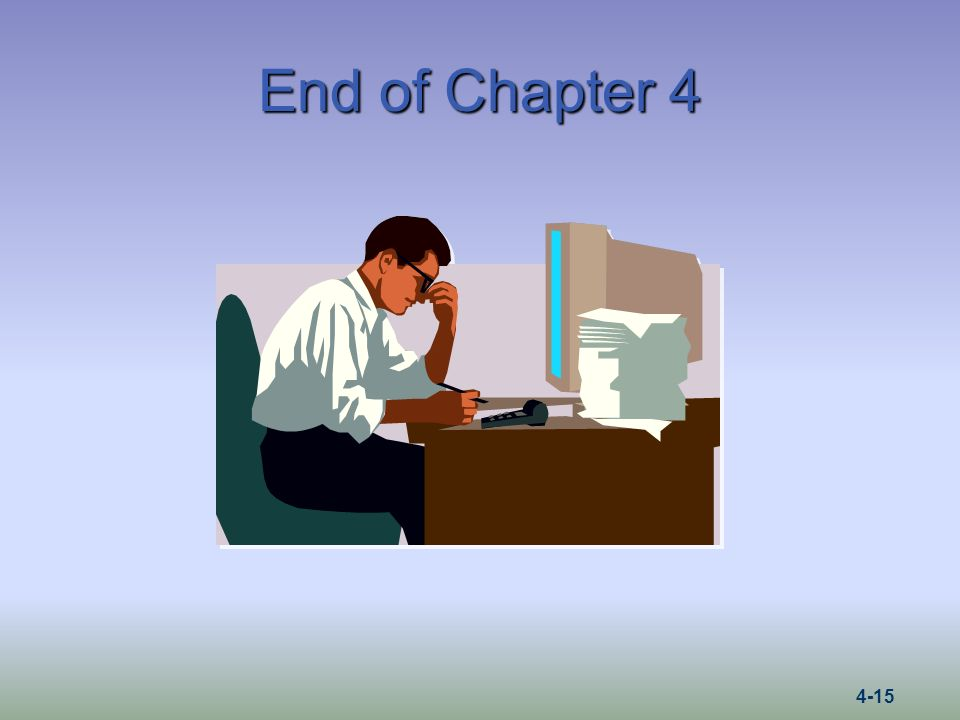 End of Chapter 4 4-15