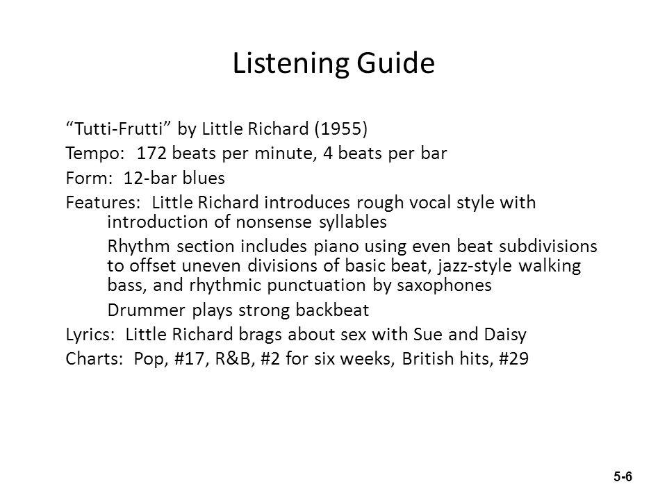 Listening Guide Tutti-Frutti by Little Richard (1955) Tempo: 172 beats per minute, 4 beats per bar Form: 12-bar blues Features: Little Richard introdu