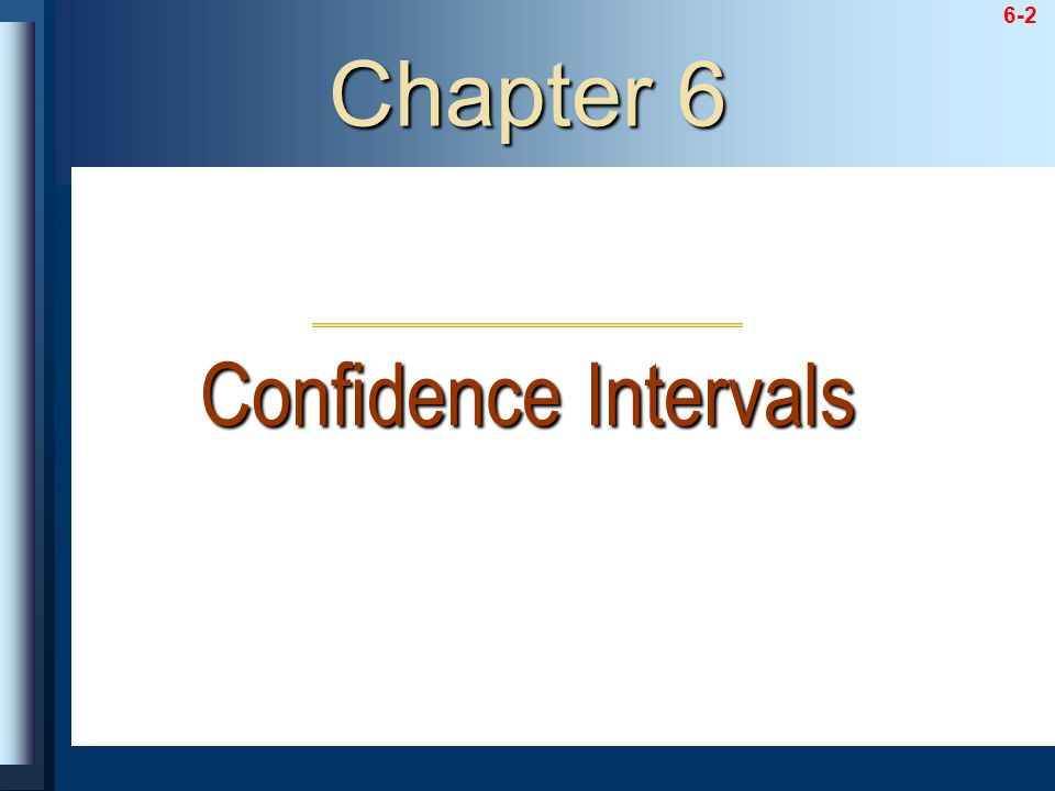 6-2 Chapter 6 Confidence Intervals