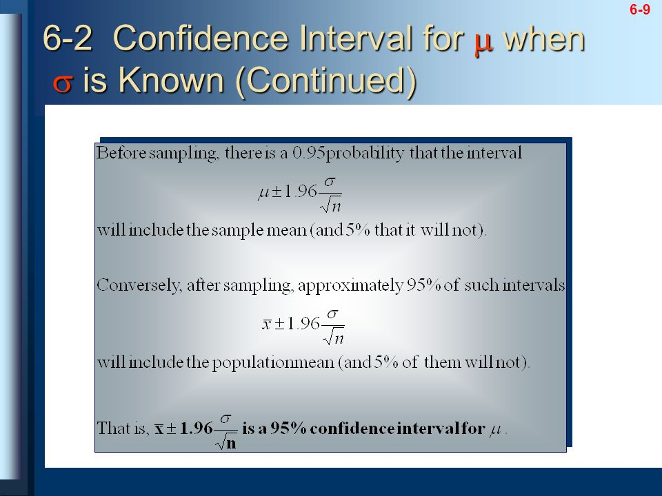 6-9 6-2 Confidence Interval for when is Known (Continued)