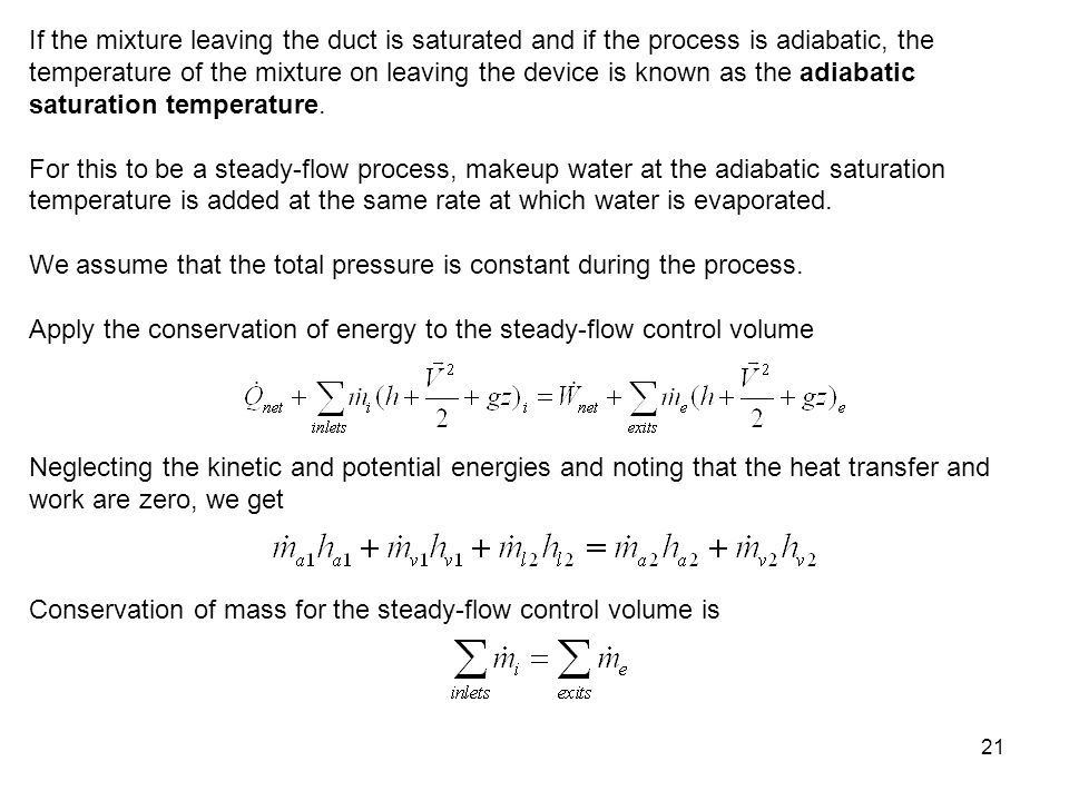 21 If the mixture leaving the duct is saturated and if the process is adiabatic, the temperature of the mixture on leaving the device is known as the