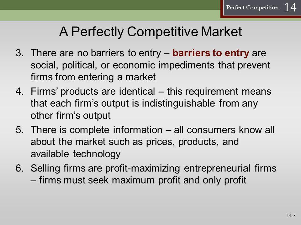 Perfect Competition 14 Demand Curves for the Firm and the Industry P Q Market demand is downward sloping Market Supply Firm demand is perfectly elastic (horizontal) P0P0 Market Demand P Q P0P0 Firm Demand P = D = MR Q1Q1 Q2Q2 Q3Q3 14-4