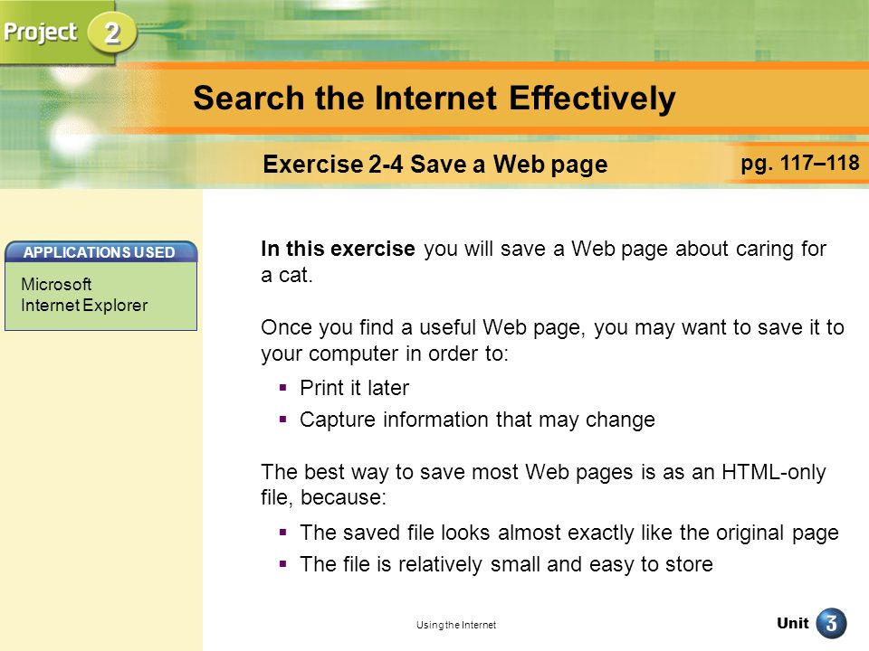Unit Using the Internet Search the Internet Effectively pg. 117–118 Exercise 2-4 Save a Web page In this exercise you will save a Web page about carin