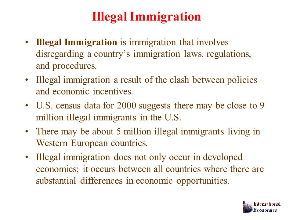 Illegal Immigration Illegal Immigration is immigration that involves disregarding a countrys immigration laws, regulations, and procedures.
