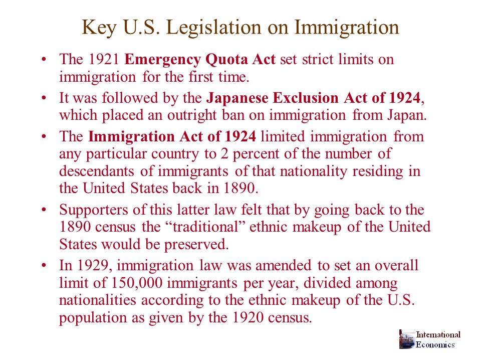 Key U.S. Legislation on Immigration The 1921 Emergency Quota Act set strict limits on immigration for the first time. It was followed by the Japanese