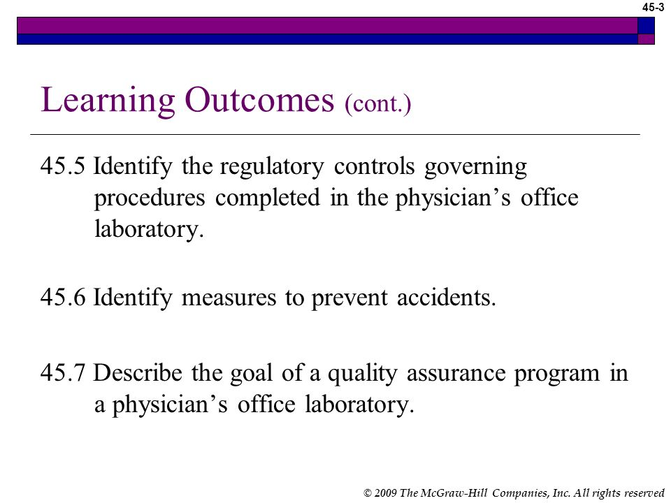 © 2009 The McGraw-Hill Companies, Inc. All rights reserved 45-2 Learning Outcomes 45.1 Describe the purpose of the physicians office laboratory. 45.2