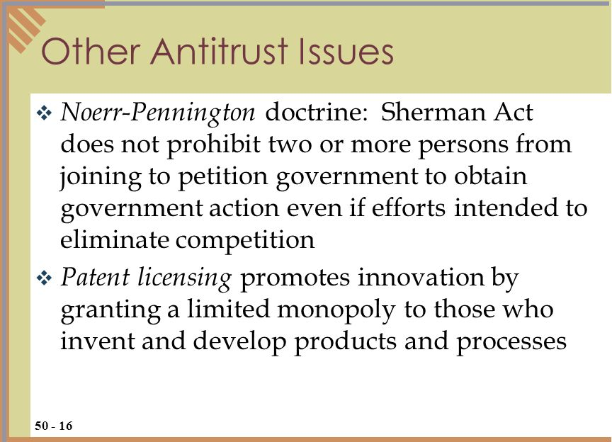 Noerr-Pennington doctrine: Sherman Act does not prohibit two or more persons from joining to petition government to obtain government action even if e
