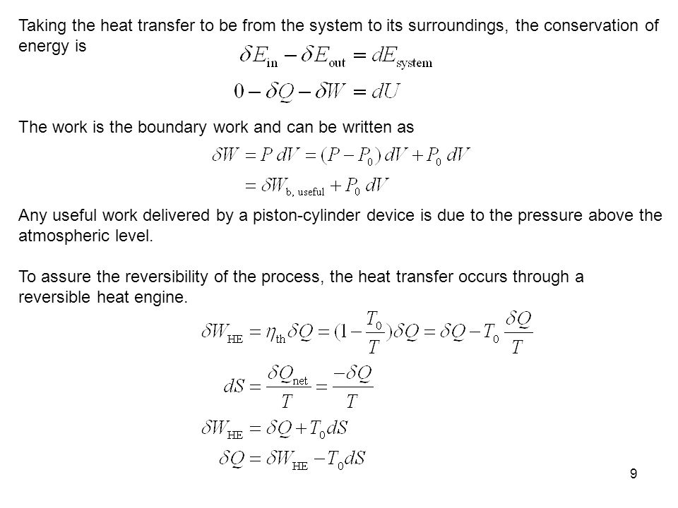 9 Taking the heat transfer to be from the system to its surroundings, the conservation of energy is The work is the boundary work and can be written a