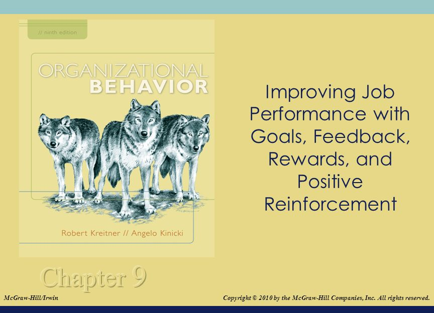 © 2008The McGraw-Hill Companies, Inc. All rights reserved. Improving Job Performance with Goals, Feedback, Rewards, and Positive Reinforcement Copyrig