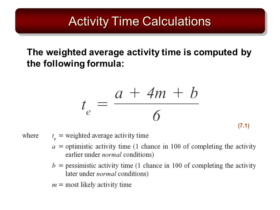 Activity Time Calculations The weighted average activity time is computed by the following formula: (7.1)
