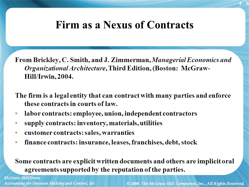 4 - 6 McGraw-Hill/Irwin Accounting for Decision Making and Control, 5/e © 2006 The McGraw-Hill Companies, Inc., All Rights Reserved. Firm as a Nexus o