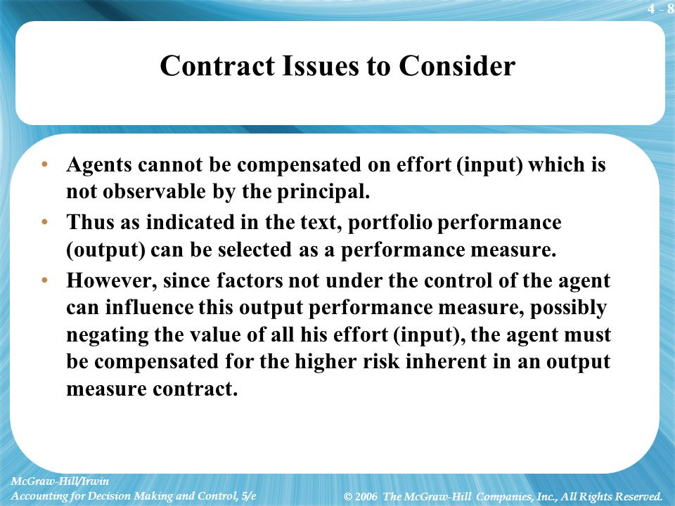 4 - 8 McGraw-Hill/Irwin Accounting for Decision Making and Control, 5/e © 2006 The McGraw-Hill Companies, Inc., All Rights Reserved. Contract Issues t
