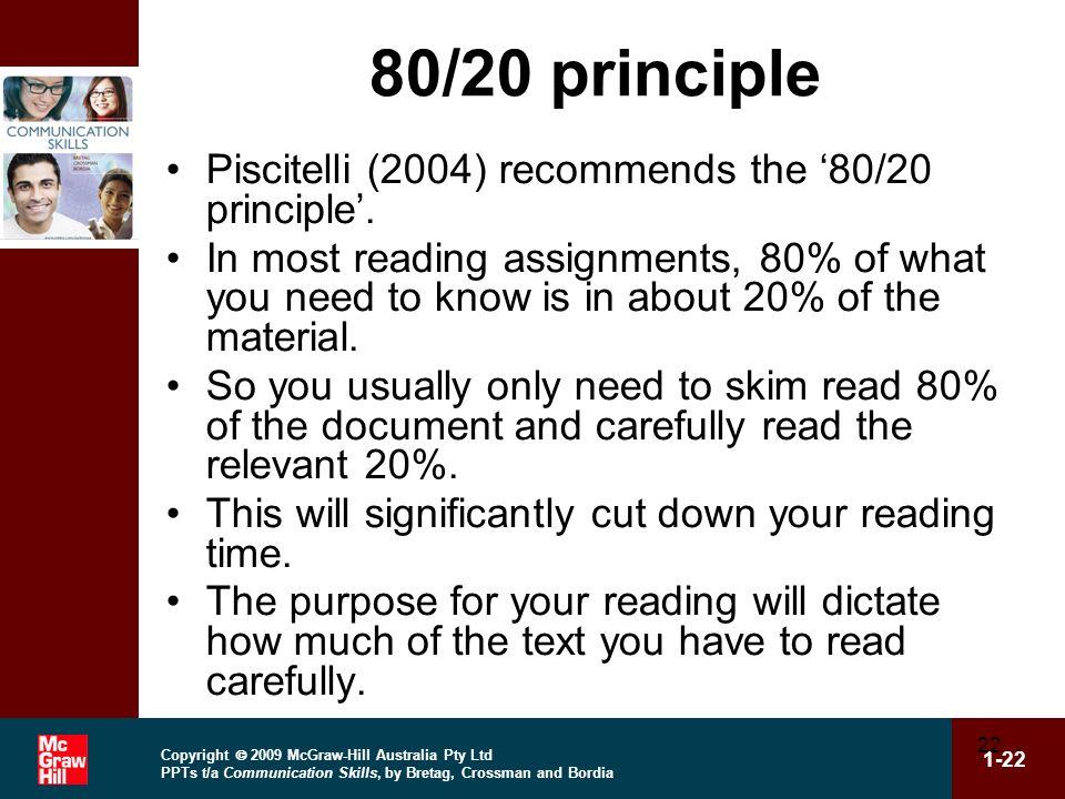 Copyright 2009 McGraw-Hill Australia Pty Ltd PPTs t/a Communication Skills, by Bretag, Crossman and Bordia 1-22 22 80/20 principle Piscitelli (2004) r