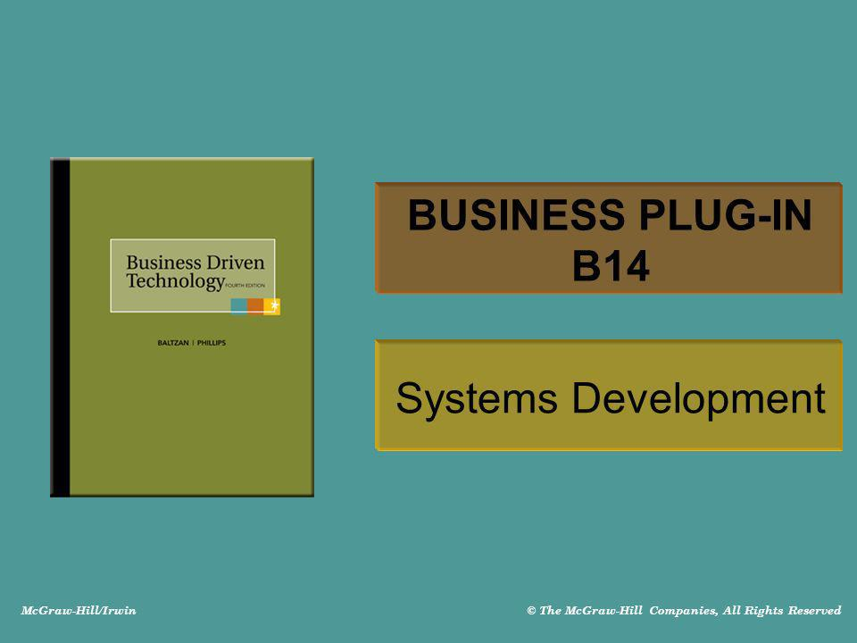 McGraw-Hill/Irwin © The McGraw-Hill Companies, All Rights Reserved BUSINESS PLUG-IN B14 Systems Development