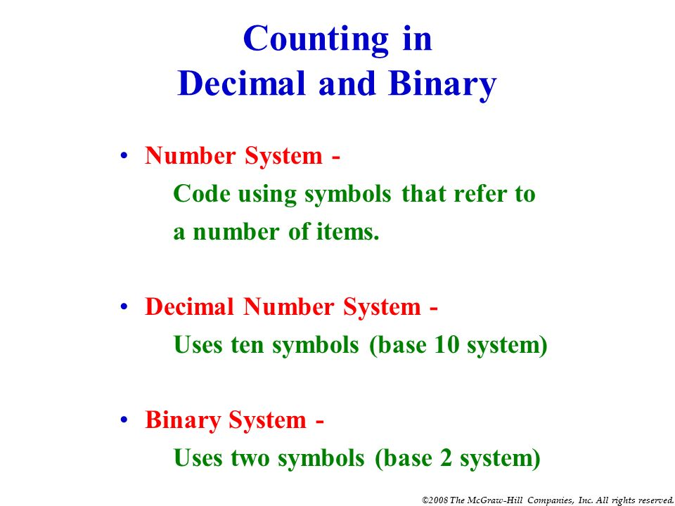 INTRODUCTION Counting in Decimal and Binary Place Value Binary to Decimal Conversion Decimal to Binary Conversion Electronic Translators Hexadecimal N