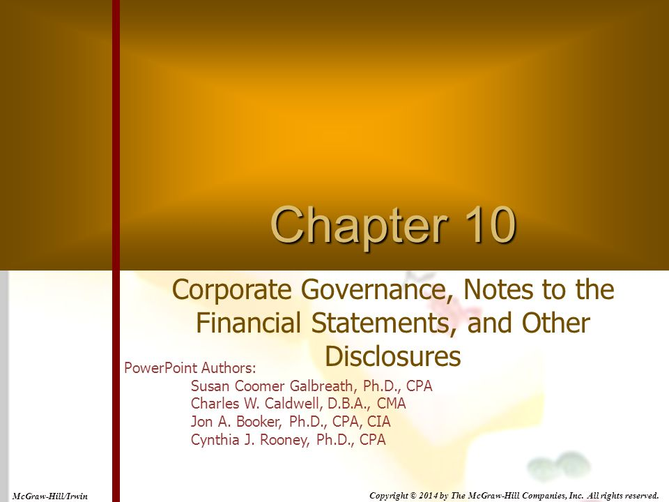 Copyright © 2014 by The McGraw-Hill Companies, Inc. All rights reserved. McGraw-Hill/Irwin Chapter 10 Corporate Governance, Notes to the Financial Sta