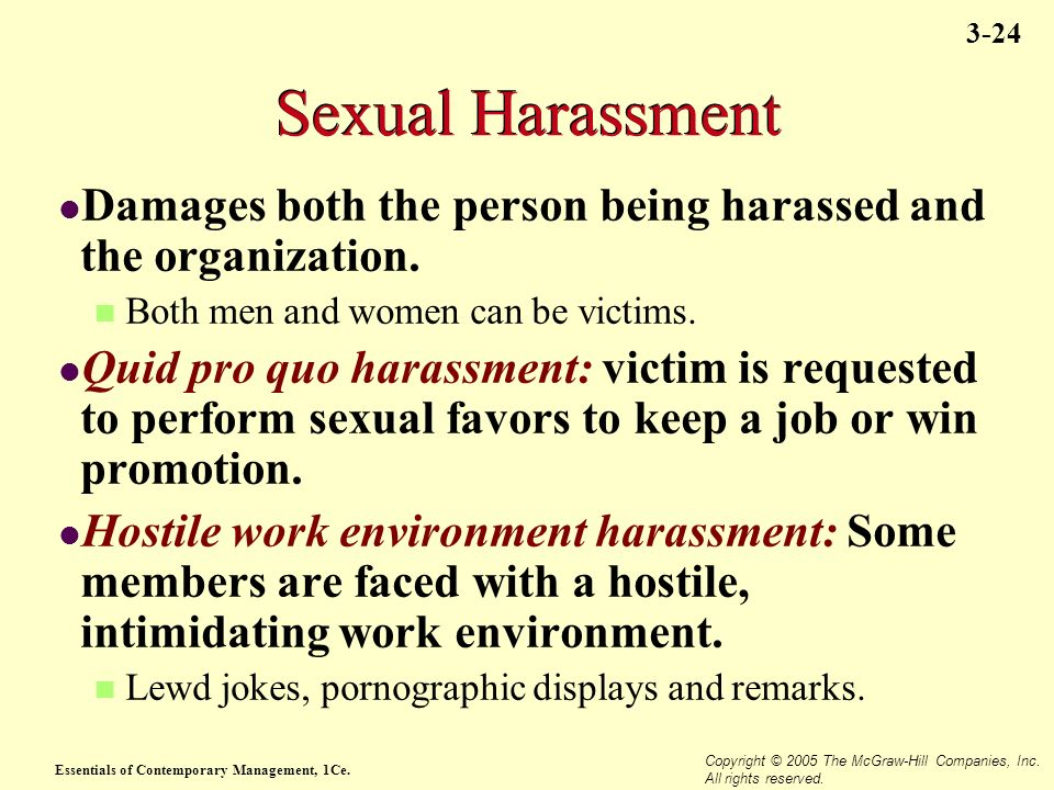 Essentials of Contemporary Management, 1Ce. Copyright © 2005 The McGraw-Hill Companies, Inc. All rights reserved. 3-24 Sexual Harassment Damages both