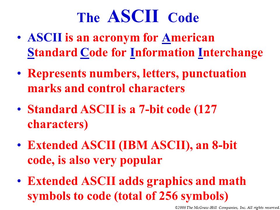 ©2008 The McGraw-Hill Companies, Inc. All rights reserved. QUIZ 1. The Gray code is not a type of BCD code. (True or False) 2. The most important char