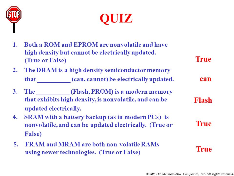 ©2008 The McGraw-Hill Companies, Inc. All rights reserved. Important Semiconductor Memory Characteristics: Non VolatileElectrically Updatable High Den