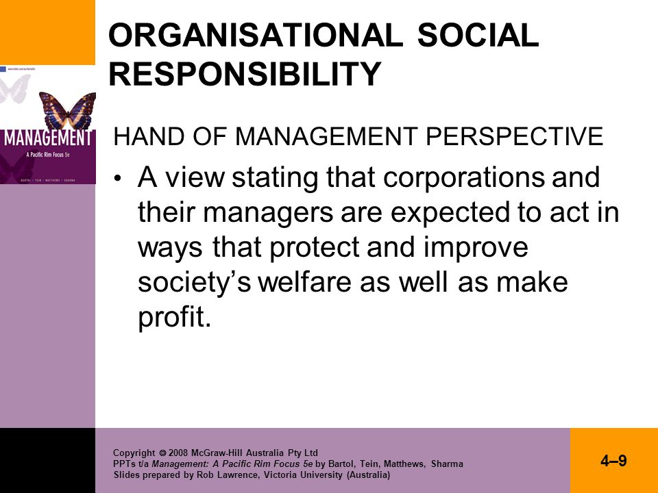Copyright 2008 McGraw-Hill Australia Pty Ltd PPTs t/a Management: A Pacific Rim Focus 5e by Bartol, Tein, Matthews, Sharma Slides prepared by Rob Lawrence, Victoria University (Australia) 4–30 MECHANISMS FOR ETHICAL MANAGEMENT Increasing awareness of diversity Top management commitment Codes of ethics Ethics committees Ethics audits Ethics hotlines Ethics training