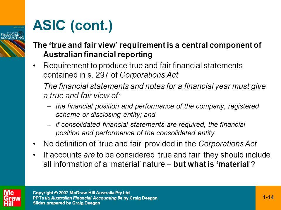 1-14 Copyright 2007 McGraw-Hill Australia Pty Ltd PPTs t/a Australian Financial Accounting 5e by Craig Deegan Slides prepared by Craig Deegan ASIC (co