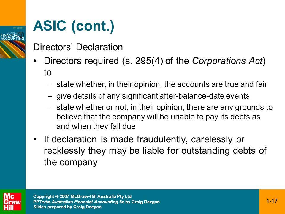 1-17 Copyright 2007 McGraw-Hill Australia Pty Ltd PPTs t/a Australian Financial Accounting 5e by Craig Deegan Slides prepared by Craig Deegan ASIC (co