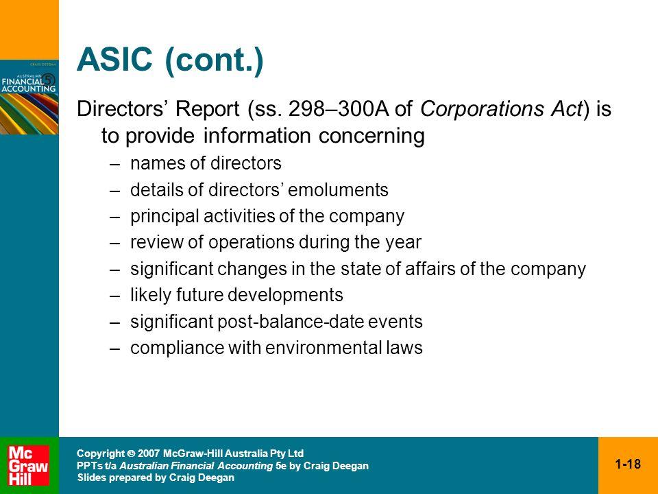 1-18 Copyright 2007 McGraw-Hill Australia Pty Ltd PPTs t/a Australian Financial Accounting 5e by Craig Deegan Slides prepared by Craig Deegan ASIC (co