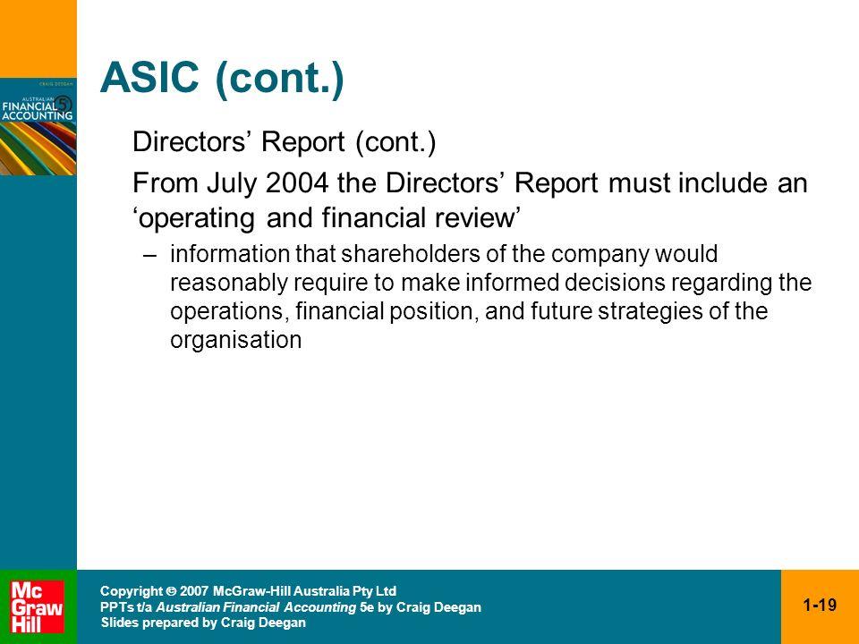 1-19 Copyright 2007 McGraw-Hill Australia Pty Ltd PPTs t/a Australian Financial Accounting 5e by Craig Deegan Slides prepared by Craig Deegan ASIC (co