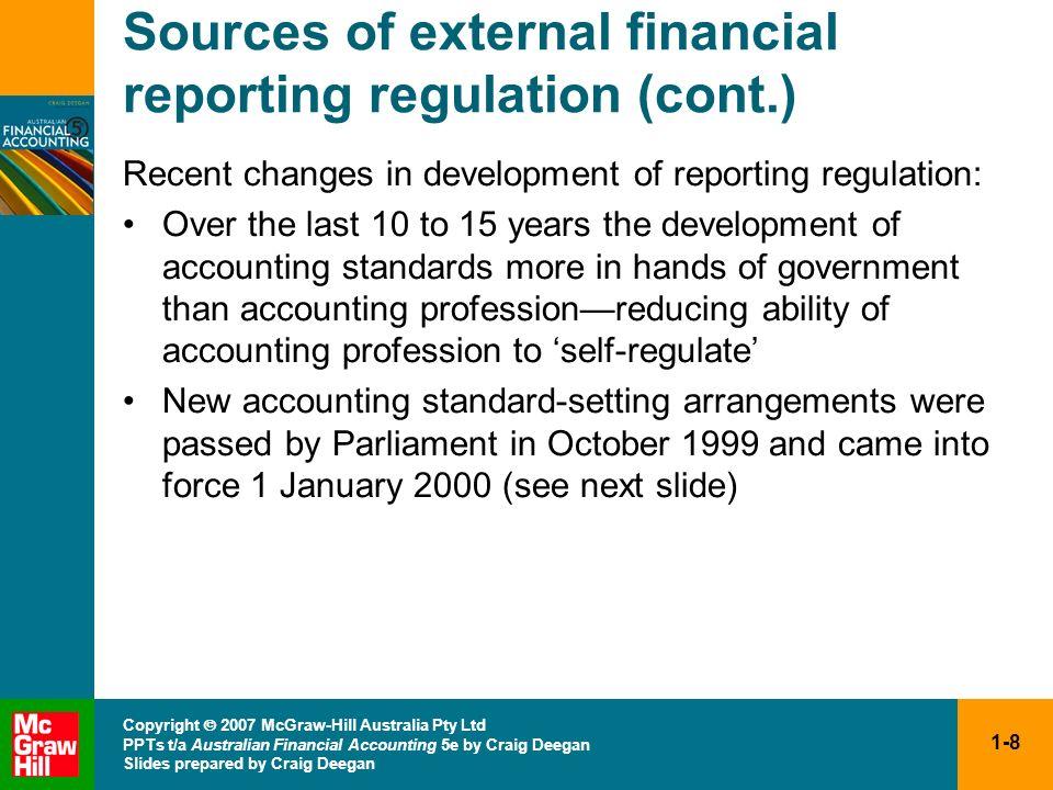 1-8 Copyright 2007 McGraw-Hill Australia Pty Ltd PPTs t/a Australian Financial Accounting 5e by Craig Deegan Slides prepared by Craig Deegan Sources o