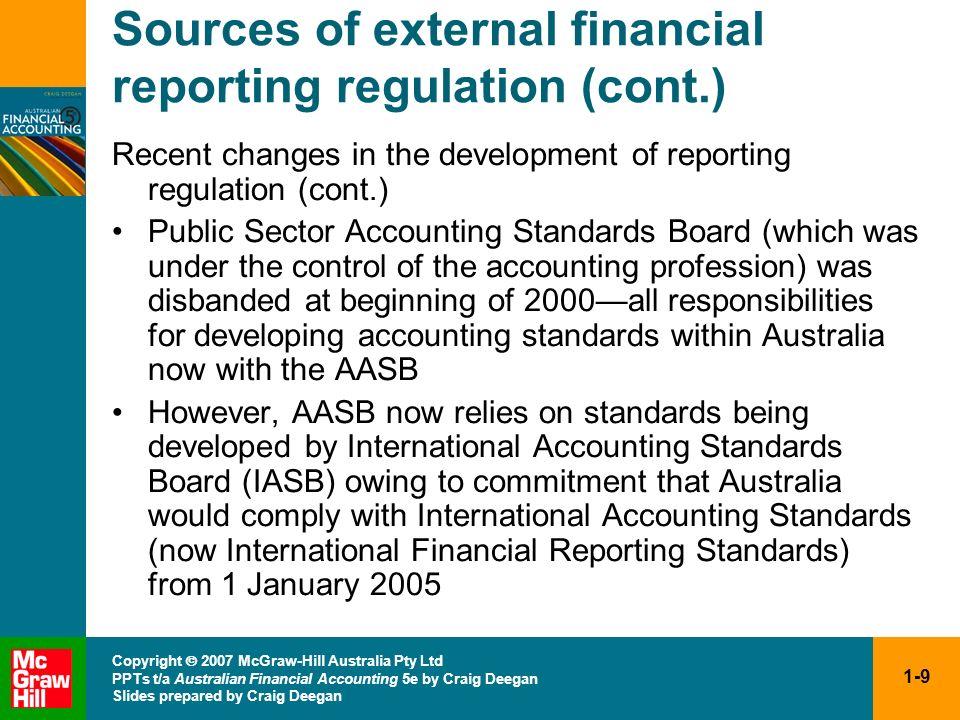 1-9 Copyright 2007 McGraw-Hill Australia Pty Ltd PPTs t/a Australian Financial Accounting 5e by Craig Deegan Slides prepared by Craig Deegan Sources o